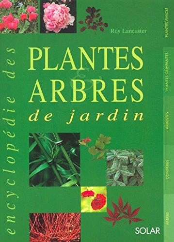 L'encyclopédie des plantes et des arbres de jardin Broché – 27 février 2003 Roy Lancaster Solar 2263035230 NL9782263035234