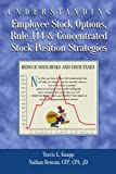 Understanding Employee Stock Options, Rule 144 and Concentrated Stock Position Strategies, Travis L. Knapp, 0595169252
