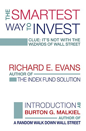 The Smartest Way to Invest: Clue: It's Not With the Wizards of Wall Street