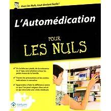 AUTOMEDICATION POUR LES NULS -L'