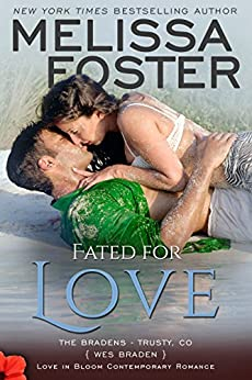 Fated for Love: Wes Braden (Love in Bloom: The Bradens at Trusty Book 2) by [Foster, Melissa]