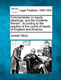 Commentaries on Equity Pleadings, and the Incidents Thereof, Joseph Story, 1241003068