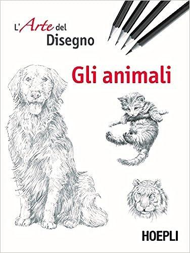 Larte Del Disegno Gli Animali Amazonit Aavv Libri