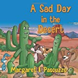 A Sad Day in the Desert, Margaret I. Pascuzzo, 1770670440