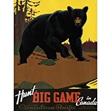BEAR HUNTING CANADIAN PACIFIC CANADA VINTAGE POSTER ART PRINT 12x16 inch 947PY