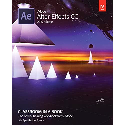 Adobe After Effects CC Classroom in a Book (2015 release) (Classroom in a Book (Adobe))