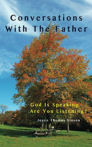 Book: Conversations With The Father - God Is Speaking...Are You Listening? by Joyce A Thomas-Vinson