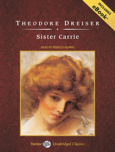 an analysis of the character of sister carrie in a novel by theodore dreiser Analysis realism and naturalism in sister carrie  theodore dreiser writes drouet character in  theodore dreiser through sister carrie novel.