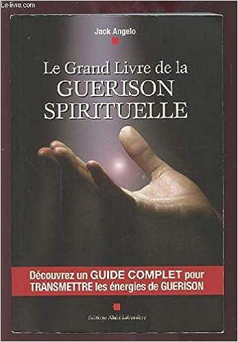 Amazon Fr Le Grand Livre De La Guerison Spirituelle Livres
