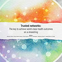 Trusted networks: The key to achieve world-class health outcomes on a shoestring