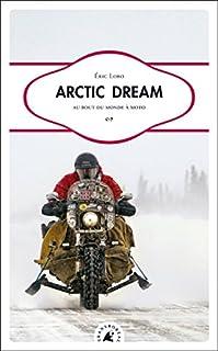 Arctic Dream : au bout du monde à moto, Lobo, Eric
