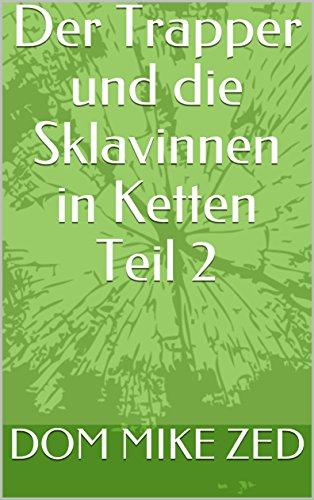der-trapper-und-die-sklavinnen-in-ketten-teil-2-german-edition