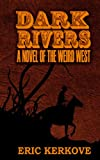Dark Rivers, Eric Kerkove, 0615973337
