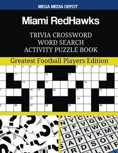 Miami RedHawks Trivia Crossword Word Search Activity Puzzle Book: Greatest Football Players Edition PDF