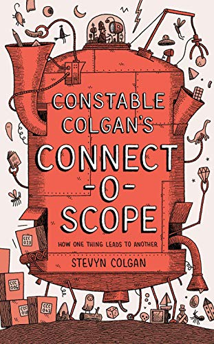 Constable Colgan's Connectoscope: How One Thing Leads to Another ()