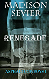 RENEGADE (Asphalt Cowboys Book 1)