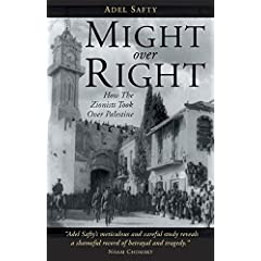 Might Over Right: How the Zionists Took Over Palestine