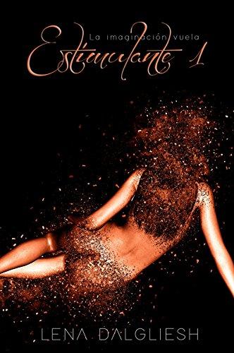 Estimulante I (La imaginación vuela nº 1) (Spanish Edition)