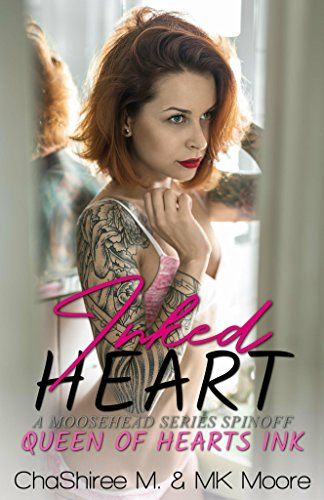 Inked Hearts - Inked Heart: A Moosehead, Minnesota Spin-off (Queen of Hearts Ink Book 1)
