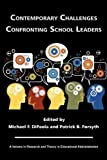 Contemporary Challenges Confronting School Leaders, Michael F. DiPaola and Patrick B. Forsyth, 1617359270