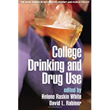 College Drinking and Drug Use (The Duke Series in Child Development and Public Policy)