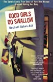 Good Girls Do Swallow, Rachael Oakes-Ash, 1840184809