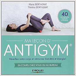 「Ma Leçon d'Antigym: Réveillez votre corps et retrouvez bien-être et énergie」的圖片搜尋結果