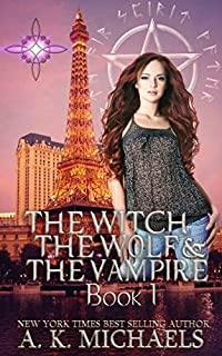 The Witch, The Wolf And The Vampire, Book 1: A Thrilling Paranormal Romance by A K Michaels ebook deal