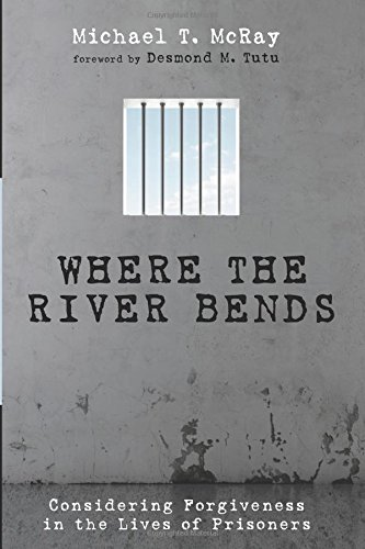Where the River Bends: Considering Forgiveness in the Lives of ()