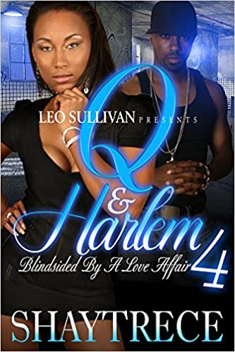 Q and Harlem 4: Blindsided by A Love Affair
