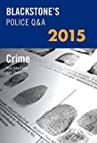 Blackstone's Police Q and a - Crime 2015, Watson, John and Smart, Huw, 0198718950