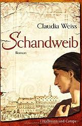 Schandweib: Roman (hist. Romane)