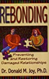 Re-bonding:  Preventing and Restoring Damaged