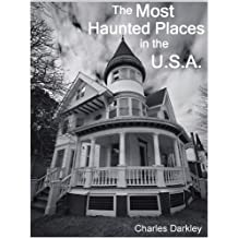 The Most Haunted Places in the USA (A Children's book of hauntings)