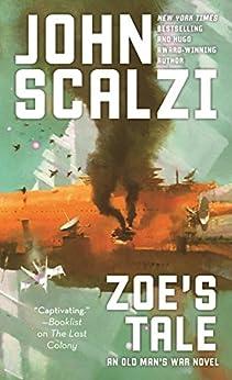 Zoe's Tale: An Old Man's War Novel by [Scalzi, John]