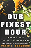 img - for Our Finest Hour: Canada Fights the Second World War book / textbook / text book