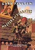 Masters of Disaster, Gary Paulsen, 060623425X