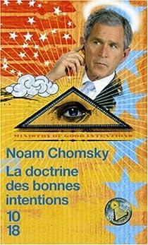La doctrine des bonnes intentions par Chomsky