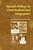 img - for Social Policy in Post-Industrial Singapore (Social Sciences in Asia) book / textbook / text book