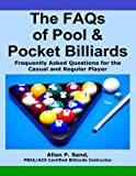 The FAQs of Pool and Pocket Billiards, Allan Sand, 1625050011