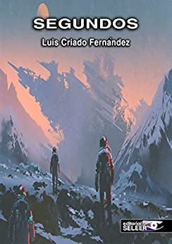 Segundos (Spanish Edition) by [Criado-Fernández, Luis]