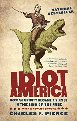 Idiot America: How Stupidity Became a Virtue in the Land of the Free (Best Sports Talk Radio Shows)