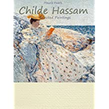 Childe Hassam:  Selected Paintings (Colour Plates)