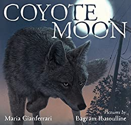 Coyote Moon by [Gianferrari, Maria, Ibatoulline, Bagram]
