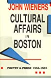 Cultural Affairs in Boston: Poetry and Prose 1956-1985