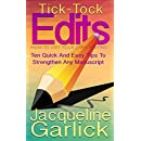 Tick-Tock Edits: How To Edit Your Own Writing: Ten Quick and Easy Tips To Strengthen Any Manuscript