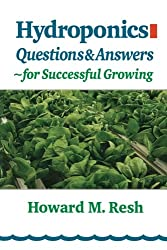 Hydroponics: Questions & Answers for Successful Growing