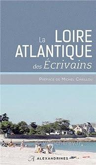 La Loire-Atlantique des écrivains par Éditions Alexandrines