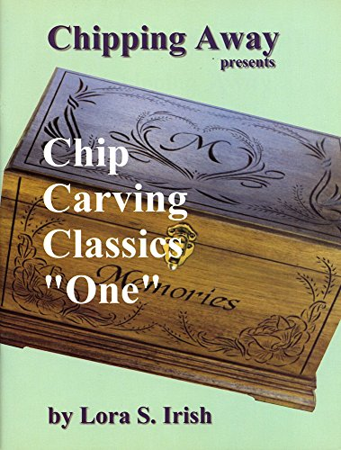 "Chipping Away Presents Chip Carving Classics ""One"""