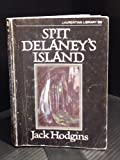 Front cover for the book Spit Delaney's Island: Selected Stories by Jack Hodgins